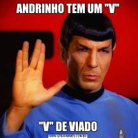 ANDRINHO TEM UM