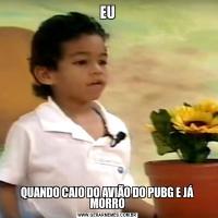 EUQUANDO CAIO DO AVIÃO DO PUBG E JÁ MORRO