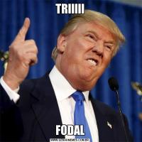 TRIIIIIFODAL