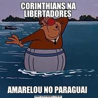 CORINTHIANS NA LIBERTADORES AMARELOU NO PARAGUAI
