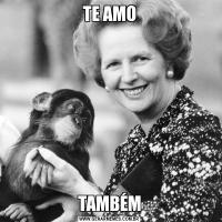 TE AMOTAMBÉM