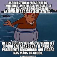 ASSIM ESTARÁ O PRESDENTE DA