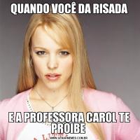 QUANDO VOCÊ DA RISADAE A PROFESSORA CAROL TE PROIBE