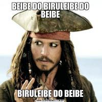 BEIBE DO BIRULEIBE DO BEIBEBIRULEIBE DO BEIBE