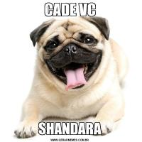 CADE VCSHANDARA