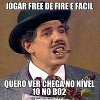 JOGAR FREE DE FIRE E FACILQUERO VER CHEGA NO NÍVEL 10 NO BO2