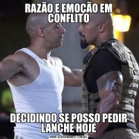 RAZÃO E EMOÇÃO EM CONFLITODECIDINDO SE POSSO PEDIR LANCHE HOJE