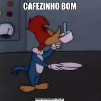 CAFEZINHO BOM