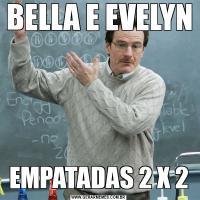 BELLA E EVELYNEMPATADAS 2 X 2