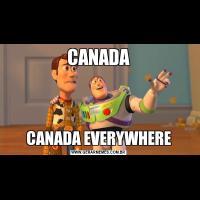 CANADACANADA EVERYWHERE