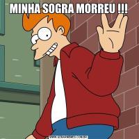 MINHA SOGRA MORREU !!!