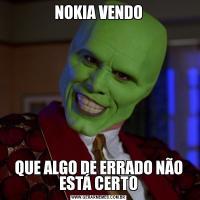 NOKIA VENDOQUE ALGO DE ERRADO NÃO ESTÁ CERTO