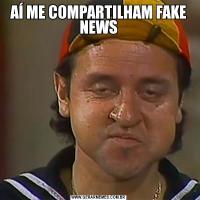 AÍ ME COMPARTILHAM FAKE NEWS