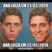 ANA LUIZA EM 21/01/2019ANA LUIZA EM 22/01/2019