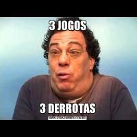 3 JOGOS3 DERROTAS