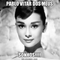PABLO VITAR DOS MEUSSONHOS!!!!