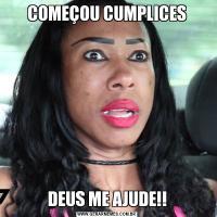 COMEÇOU CUMPLICESDEUS ME AJUDE!!