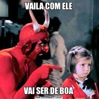 VAILA COM ELEVAI SER DE BOA