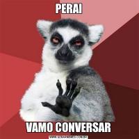 PERAIVAMO CONVERSAR