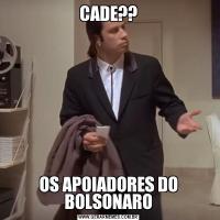 CADE??OS APOIADORES DO BOLSONARO