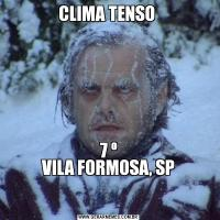 CLIMA TENSO 7 º VILA FORMOSA, SP