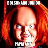 BOLSONARO JÚNIORPAPAI AMA