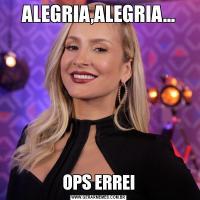 ALEGRIA,ALEGRIA...OPS ERREI