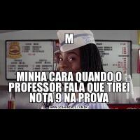 MMINHA CARA QUANDO O PROFESSOR FALA QUE TIREI NOTA 9 NA PROVA