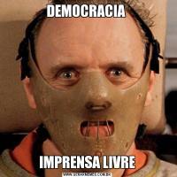 DEMOCRACIA IMPRENSA LIVRE