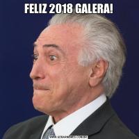 FELIZ 2018 GALERA!