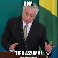 BOM TIPO ASSIM!!!
