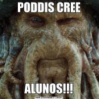 PODDIS CREEALUNOS!!!