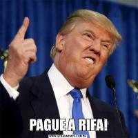 PAGUE A RIFA!