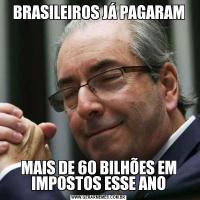 BRASILEIROS JÁ PAGARAMMAIS DE 60 BILHÕES EM IMPOSTOS ESSE ANO