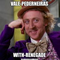 VALE-PEDERNEIRASWITH-RENEGADE
