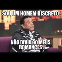 SOU UM HOMEM DISCRETONÃO DIVULGO MEUS ROMANCES