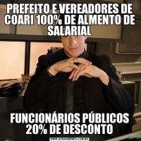 PREFEITO E VEREADORES DE COARI 100% DE ALMENTO DE SALARIALFUNCIONÁRIOS PÚBLICOS 20% DE DESCONTO