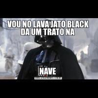 VOU NO LAVA JATO BLACK DA UM TRATO NA NAVE