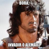 BORA,INVADIR O ALEMÃO?