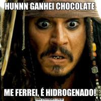 HUNNN GANHEI CHOCOLATEME FERREI, É HIDROGENADO!