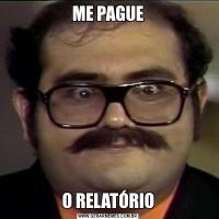 ME PAGUEO RELATÓRIO