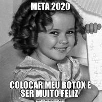 META 2020COLOCAR MEU BOTOX E SER MUITO FELIZ
