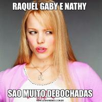 RAQUEL GABY E NATHY SAO MUITO DEBOCHADAS