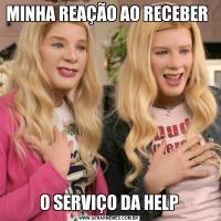 MINHA REAÇÃO AO RECEBER O SERVIÇO DA HELP