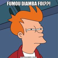 FUMOU DIAMBA FOI??!