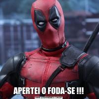 APERTEI O FODA-SE !!!