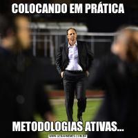 COLOCANDO EM PRÁTICAMETODOLOGIAS ATIVAS...