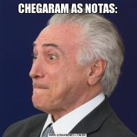 CHEGARAM AS NOTAS:
