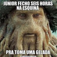 JÚNIOR FECHO SEIS HORAS NA ESQUINA PRA TOMA UMA GELADA