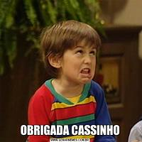 OBRIGADA CASSINHO